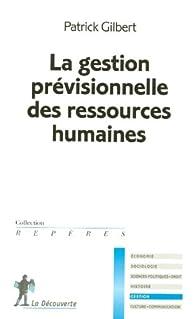 La gestion prévisionnelle des ressources humaines par Patrick Gilbert