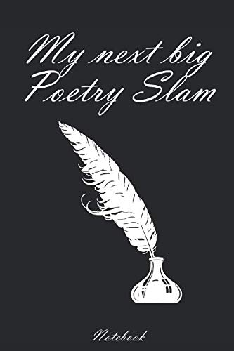 My next big Poetry Slam: Notebook | college book | diary | journal | booklet | memo | composition book | 110 sheets - ruled paper 6x9 inch