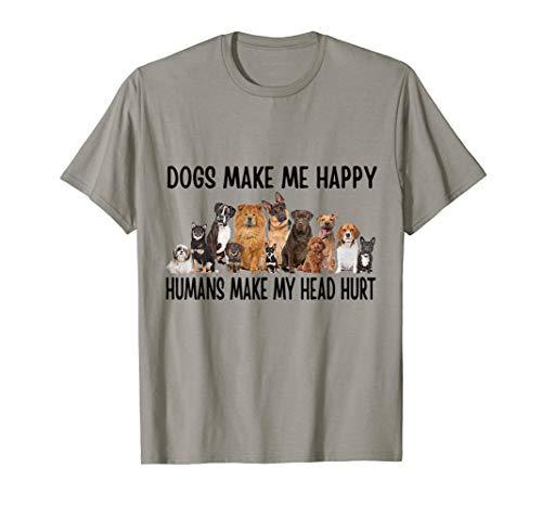 Funny Dogs Make Me Happy Humans Make My Head Hurt Shirt ()