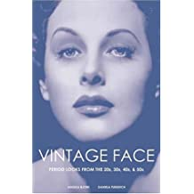 Vintage Face: Period Looks from the 20s, 30s, 40s, & 50s