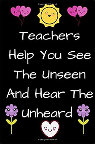 Teachers Help You See The Unseen And Hear The Unheard Black Journal Enchanting Appreciation Quotes For Teachers
