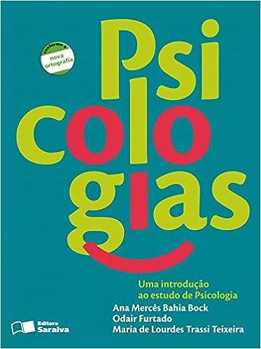 Psicologias uma introduo ao estudo de psicologia em portuguese uma introduo ao estudo de psicologia em portuguese do brasil ana merces bahia bockodair furtadomaria de lourdes trassi teixeira 9788502078512 fandeluxe Choice Image
