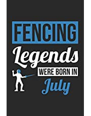 Fencing Legends Were Born In July - Fencing Journal - Fencing Notebook - Birthday Gift for Fencer: Unruled Blank Journey Diary, 110 blank pages, 6x9 (15.2 x 22.9 cm)