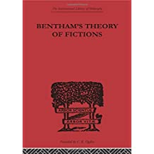 Bentham's Theory of Fictions: Written by C.K. Ogden, 2007 Edition, (1st Edition) Publisher: Routledge [Paperback]
