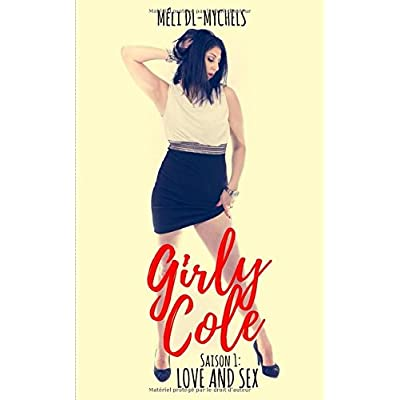 Girly Cole: Love & Sex Tome 2 (French Edition)