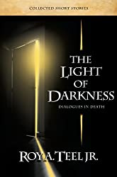 The Light of Darkness: Dialogues in Death (English Edition)