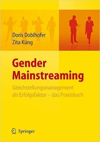 Gender Mainstreaming - Gleichstellungsmanagement als Erfolgsfaktor - das Praxisbuch (German Edition)