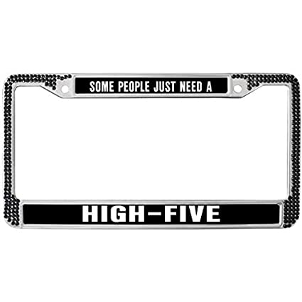 Amazon.com: License Plate Frame Holder Some People Just Need High ...