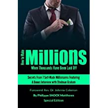 How to Make Millions When Thousands Have Been Laid Off Featuring Stedman Graham by Philippe Matthews (2014-09-12)