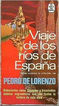 VIAJE DE LOS RÍOS DE ESPAÑA. Premio Nacional de Literatura 1968. 7ª ed.: Amazon.es: De Lorenzo, Pedro.: Libros