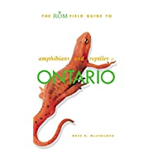 The ROM Field Guide to Amphibians and Reptiles of Ontario