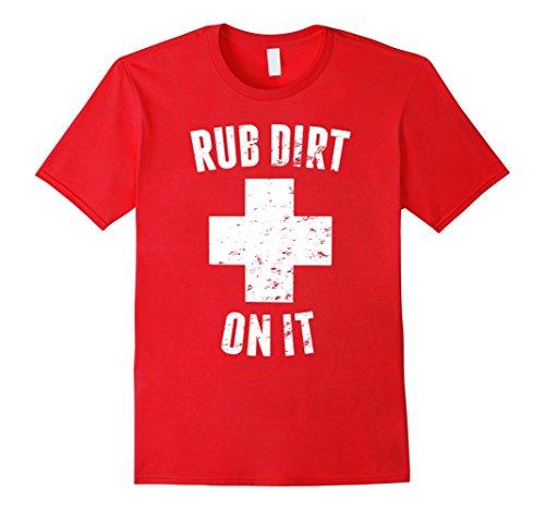 Baseball T-shirt Sayings - Mens 'Rub Dirt On It' Funny Baseball Sports T-shirt Large Red