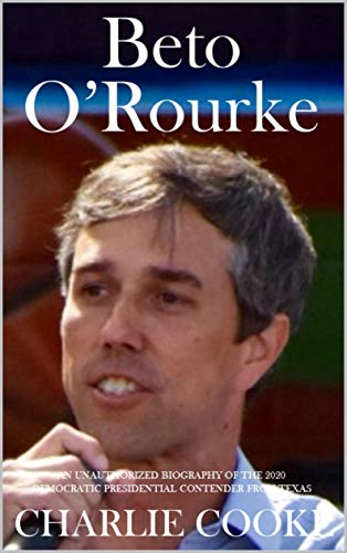 Best Biographies 2020 Beto O'Rourke: An Unauthorized Biography of the 2020 Democratic