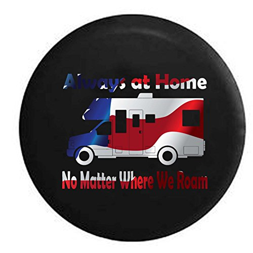 Flag - Always at Home No Matter Where we Roam Motorhome Camping RV Travel Spare Tire Cover OEM Vinyl Black 33 - Motorhomes Class C Fleetwood