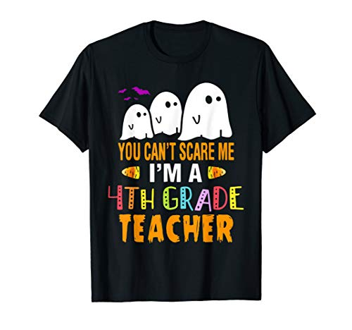 4th Grade Boy Halloween Costumes (You Can't Scare Me I'm a 4th Grade Teacher Halloween Costume)