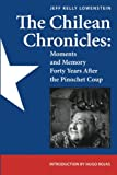 The Chilean Chronicles: Moments and Memory Forty Years After The Pinochet Coup