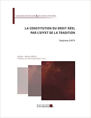 En ligne téléchargement La constitution du droit réel par l'effet de la tradition pdf