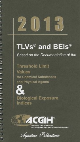 2013 TLVs and BEIs (Acgih, Tlvs and Beis)