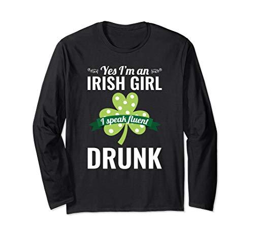 St. Patricks Day Drunk Irish Girl Woman Long Sleeve Shirt