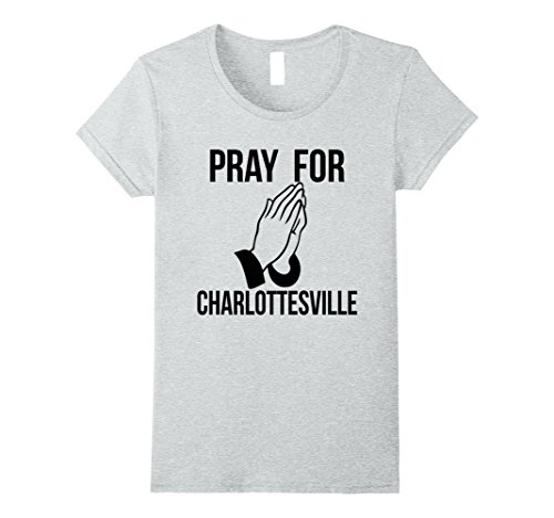Womens Pray For Charlottesville Shirt  2017 Virgina T Shirt Large Heather Grey