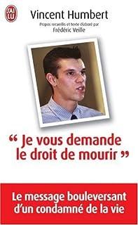 Je vous demande le droit de mourir, Humbert, Vincent