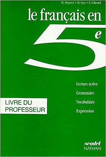 Francais 5eme Le Francais En 5eme Livre Du Professeur