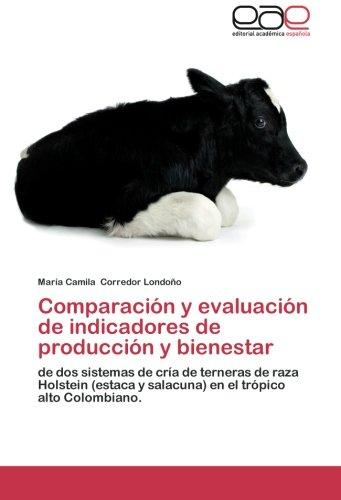 Descargar Libro Comparacion Y Evaluacion De Indicadores De Produccion Y Bienestar Corredor Londono Maria Camila