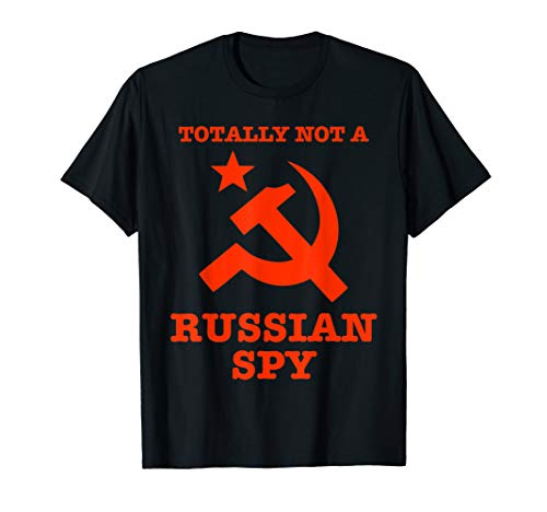Totally Not A Russian Spy Hammer And Sickle Funny T-Shirt