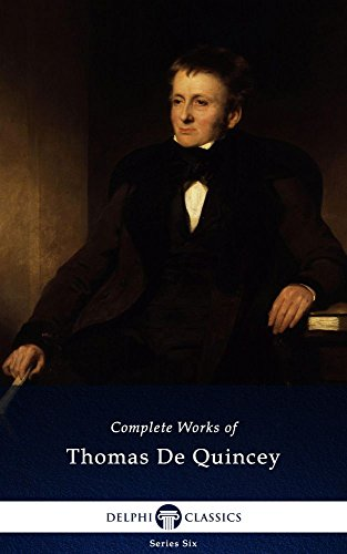 Delphi Complete Works of Thomas De Quincey (Illustrated) (Series Six Book 4)