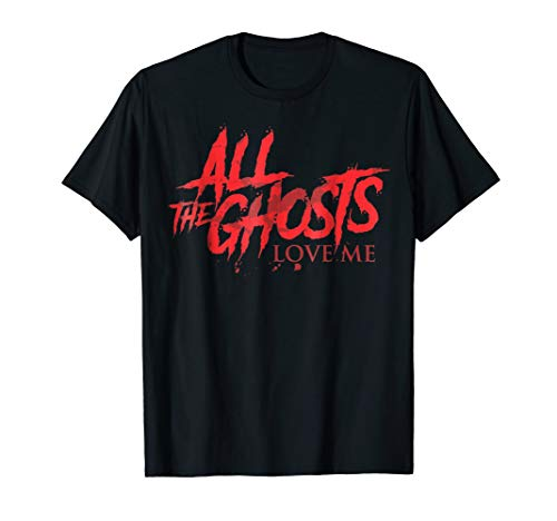 All The Ghosts Love Me Halloween T-shirt]()