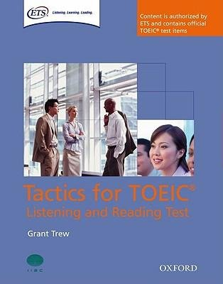 [(Tactics for TOEIC Listening and Reading Test: Student's Book: Authorized by ETS, This Course Will Help Develop the Necessary Skills to Do Well in the TOEIC Listening and Reading Test)] [Author: Grant Trew] published on (June, 2008)