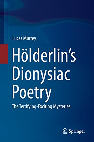 Download Hölderlin's Dionysiac Poetry: The Terrifying-Exciting Mysteries Pdf