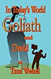 In Today's World Goliath and David, Tami Wetzel, 1462677428