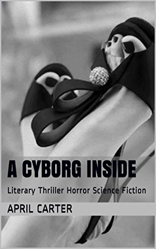 A Cyborg Inside: Literary Thriller Horror Science Fiction