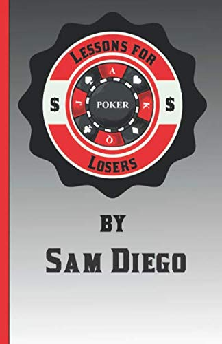 (Lessons for Losers: Tips, tricks, hacks, strategy, and tactics on how to lose less at $1 online sit-n-go poker games)