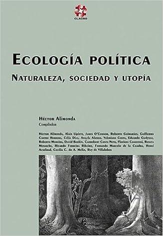 Book Ecologia Politica, Naturaleza, Sociedad y Utopia (Coleccion Grupos de Trabajo de Clacso)
