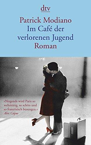 Im Café der verlorenen Jugend: Roman