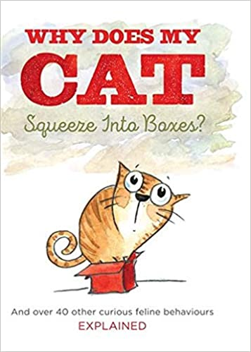 Why Does My Cat Squeeze Into Boxes Amazon Co Uk Michael Powell Irisz Agocs 9781910562338 Books