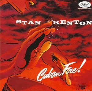 Cuban Fire! by KENTON,STAN