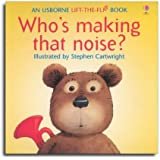 Who's Making That Noise? (Usborne Lift-the-Flap-Books)