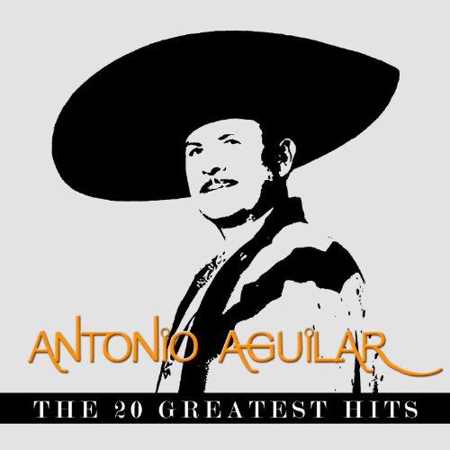 Antonio Aguilar - The 20 Great...