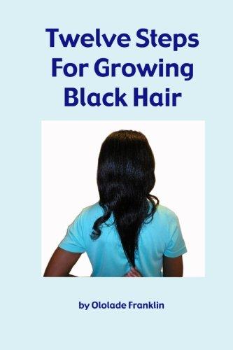 Twelve Steps For Growing Black Hair ebook