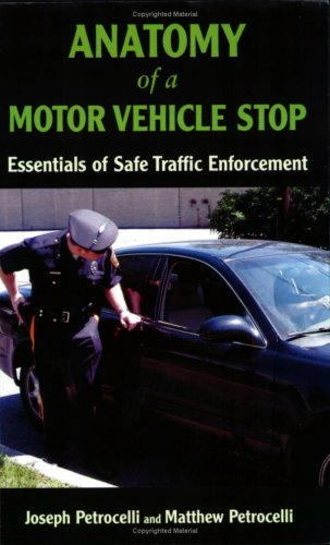 Anatomy of a Motor Vehicle Stop: Essentials of Safe Traffic Enforcement