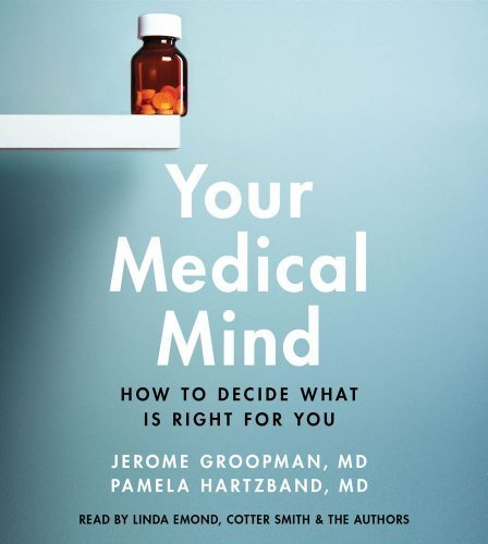 Read Online Your Medical Mind: How to Decide What is Right for You [Audio CD] pdf epub