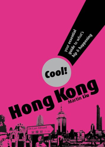 Cool! Hong Kong: Your Essential Guide to What's Hip & Happening