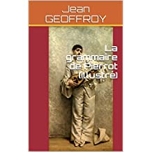 La grammaire de Pierrot (illustré) (French Edition)
