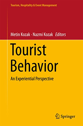 Tourist Behavior: An Experiential Perspective (Tourism, Hospitality & Event Management) by Springer