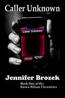 Caller Unknown (Karen Wilson Chronicles Book 1) by [Brozek, Jennifer]