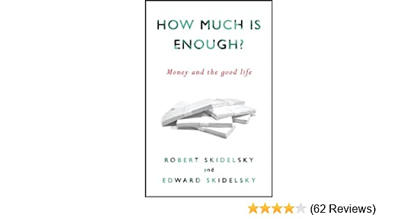 Amazon how much is enough money and the good life ebook money and the good life ebook robert skidelsky edward skidelsky kindle store fandeluxe Gallery