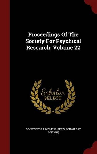 Download Proceedings Of The Society For Psychical Research, Volume 22 ebook